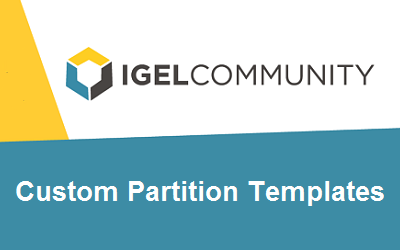 IGEL Community Custom Partitions Templates Store